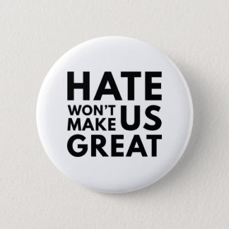 Hate Will Not Make US Great 6 Cm Round Badge