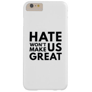 Hate Will Not Make US Great Barely There iPhone 6 Plus Case