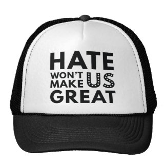 Hate Will Not Make US Great Cap