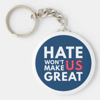 Hate Will Not Make US Great Key Ring