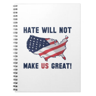 Hate Will Not Make US Great Notebooks
