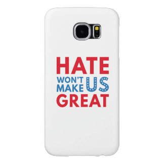 Hate Will Not Make US Great Samsung Galaxy S6 Cases