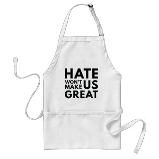 Hate Will Not Make US Great Standard Apron