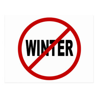 Hate Winter/No Winter Allowed Sign Statement Postcard