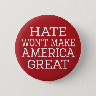 Hate Won't Make America Great 6 Cm Round Badge