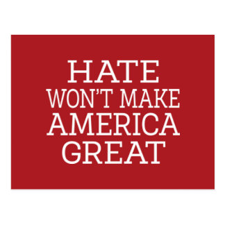 Hate Won't Make America Great Postcard