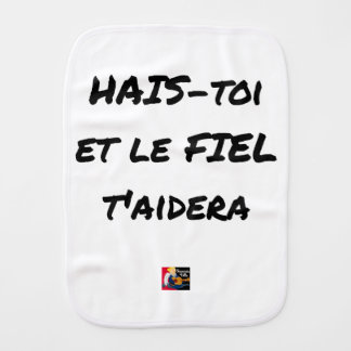HATE YOURSELF AND GALL WILL HELP You - Word games Burp Cloth
