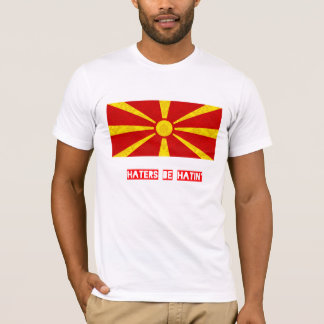 Haters be hatin Macedonia T-Shirt