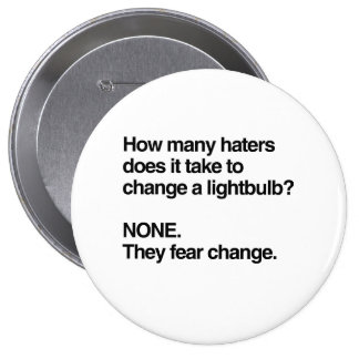HATERS FEAR CHANGE 10 CM ROUND BADGE