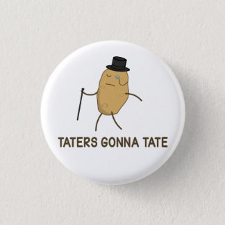 Haters Gonna Hate and Taters Gonna Tate 3 Cm Round Badge