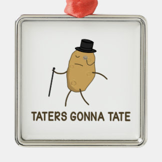 Haters Gonna Hate and Taters Gonna Tate Metal Ornament