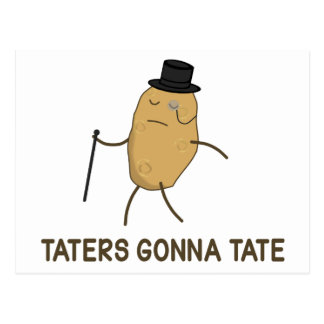 Haters Gonna Hate and Taters Gonna Tate Postcard
