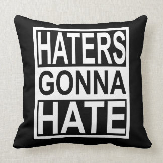 Haters Gonna Hate Cushion