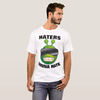 HATERS GONNA HATE Funny Alien T-shirts