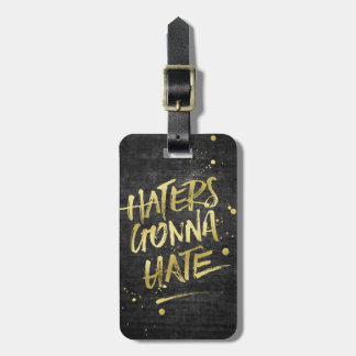 Haters Gonna Hate Gold Glitter Grunge Chalkboard Luggage Tag