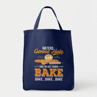 Haters Gonna Hate Im Just Gonna Bake Tote Bag