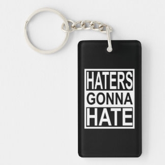 Haters Gonna Hate Key Ring