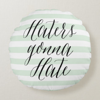 Haters Gonna Hate | Modern Calligraphy Pillow