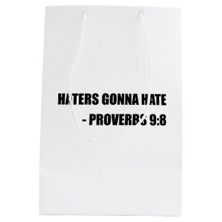 Haters Gonna Hate Proverbs Medium Gift Bag