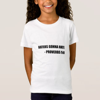 Haters Gonna Hate Proverbs T-Shirt