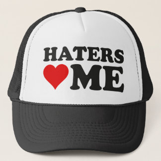 Haters Love Me Trucker Hat