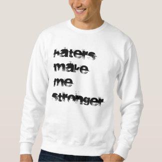 Haters Make Me Stronger Sweatshirt