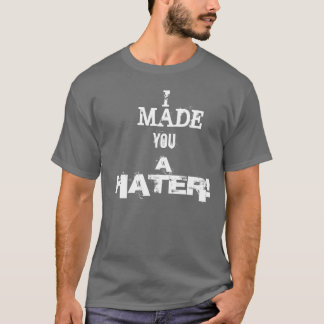 HATERS! T-Shirt