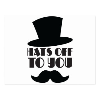 HATS off to you! with Top hat and moustache Postcard
