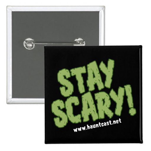 Hauntcast Stay Scary Square Button