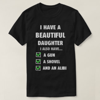 Have A Beautiful Daughter Funny Father Tee