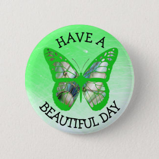 Have a Beautiful Day Butterfly Button