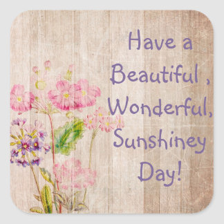 Have a Beautiful  Day Floral Rustic Sticker