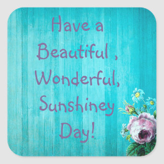 Have a Beautiful  Day Floral Rustic Wood Sticker