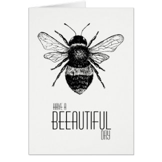 Have A BEEAUTIFUL Day Card