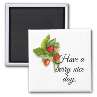 """Have a berry nice day"" with Realistic Strawberry Magnet"
