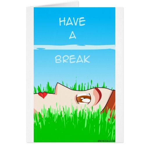 have a break! card