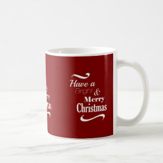 Have A Bright And Merry Christmas Coffee Mug