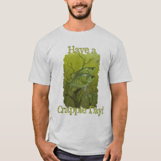 """"""" Have a Crappie Day """" T-Shirt"""