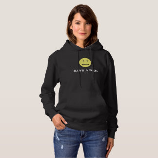 Have A Day Funny Flat Face Hoodie