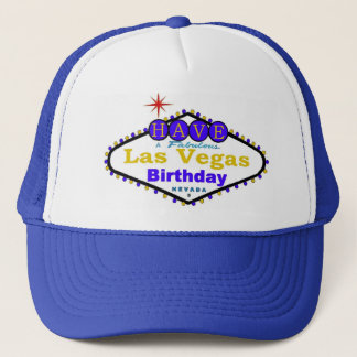 Have A Fabulous Las Vegas Birthday Cap! Trucker Hat