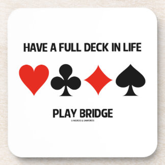 Have A Full Deck In Life Play Bridge (Card Suits) Coaster
