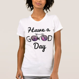 Have a good day tees