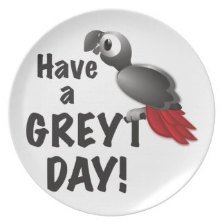 Have a Greyt Day - Great African Grey Parrot Plate