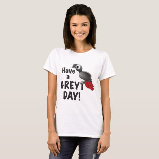 Have a Greyt Day! T-Shirt