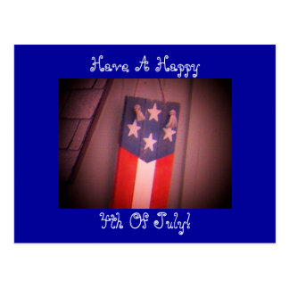 Have A Happy, 4th Of July! Postcard