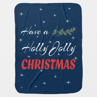 Have a Holly Jolly Christmas Baby Blanket