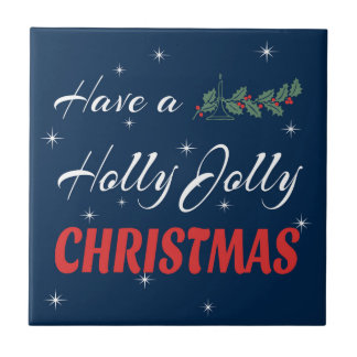 Have a Holly Jolly Christmas Ceramic Tile