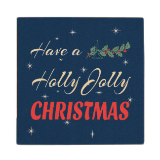 Have a Holly Jolly Christmas Wood Coaster