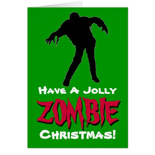 Have A Jolly Zombie Christmas Card (Green)