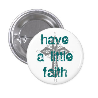 Have a Little Faith 3 Cm Round Badge